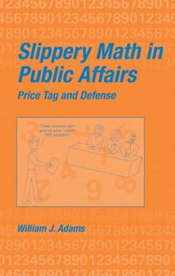 Slippery Math In Public Affairs: Price Tag And Defense (Hardback)