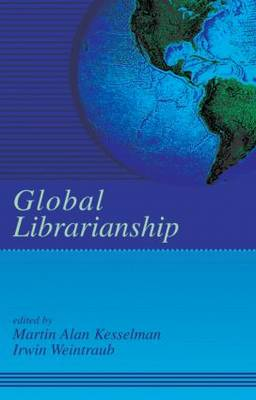 Global Librarianship - Books in Library and Information Science Series (Hardback)