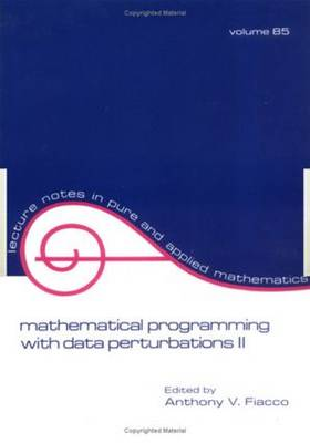 Mathematical Programming with Data Perturbations II, Second Edition - Lecture Notes in Pure and Applied Mathematics 85 (Paperback)