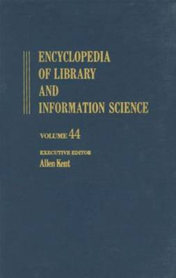Encyclopedia of Library and Information Science: Encyclopedia of Library and Information Science Supplement 9: Basic to Zambia: National Legal Deposit Library of Volume 44 - Library and Information Science Encyclopedia (Hardback)