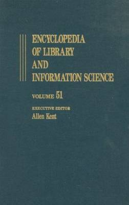 Encyclopedia of Library and Information Science: Encyclopedia of Library and Information Science Supplement 14: Automation of Library and Information Services in China: II. Taiwan to Thesaurus Management Software Volume 51 - Library and Information Science Encyclopedia (Hardback)