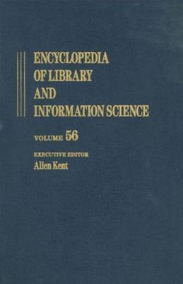 Encyclopedia of Library and Information Science: Volume 56 - Supplement 19: Accreditation and the Academic Library to The Use of an Animated Tutor in Teaching Chinese - Library and Information Science Encyclopedia (Hardback)