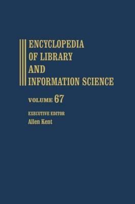 Encyclopedia of Library and Information Science: Volume 67 (Supplement 30) - Library and Information Science Encyclopedia (Hardback)