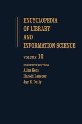 Encyclopedia of Library and Information Science: Volume 10 - Ghana: Libraries in to Hong Kong: Libraries in - Library and Information Science Encyclopedia (Hardback)