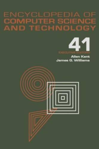Encyclopedia of Computer Science and Technology: Volume 41 - Supplement 26 - Application of Bayesan Belief Networks to Highway Construction to Virtual Reality Software and Technology (Hardback)