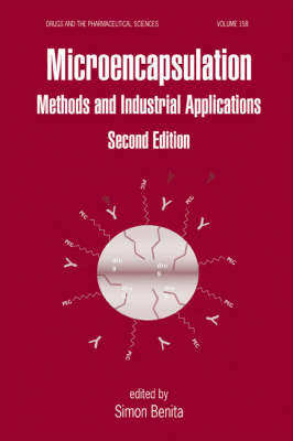 Microencapsulation: Methods and Industrial Applications, Second Edition - Drugs and the Pharmaceutical Sciences (Hardback)