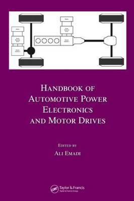 Handbook of Automotive Power Electronics and Motor Drives - Electrical and Computer Engineering (Hardback)