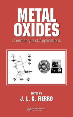Metal Oxides: Chemistry and Applications (Hardback)