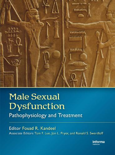Male Sexual Dysfunction: Pathophysiology and Treatment (Hardback)