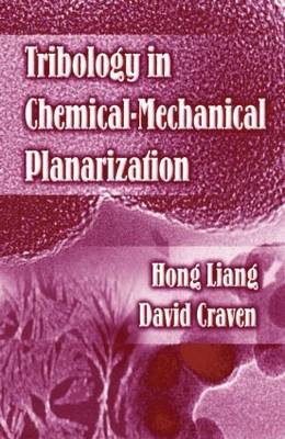 Tribology In Chemical-Mechanical Planarization (Hardback)