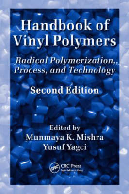 Handbook of Vinyl Polymers: Radical Polymerization, Process, and Technology, Second Edition - Plastics Engineering (Hardback)