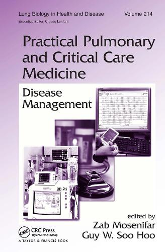 Practical Pulmonary and Critical Care Medicine: Disease Management - Lung Biology in Health and Disease (Hardback)