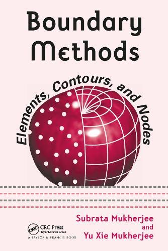 Boundary Methods: Elements, Contours, and Nodes - Mechanical Engineering (Hardback)