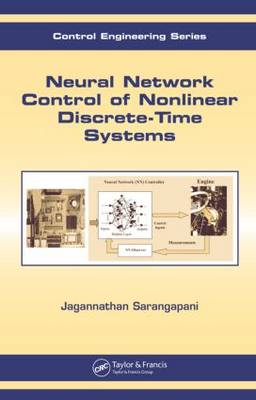 Neural Network Control of Nonlinear Discrete-Time Systems - Automation and Control Engineering (Hardback)