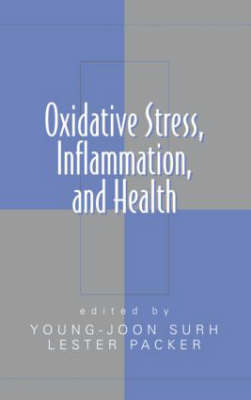 Oxidative Stress, Inflammation, and Health - Oxidative Stress and Disease (Hardback)