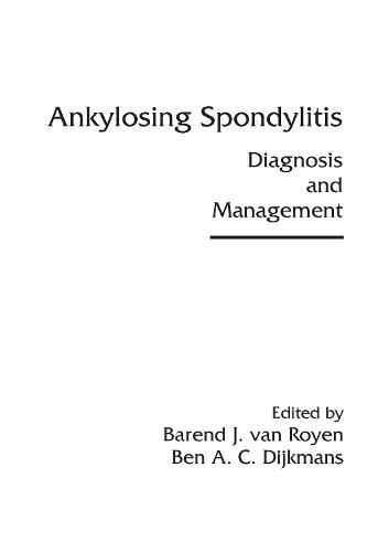 Ankylosing Spondylitis: Diagnosis and Management (Hardback)