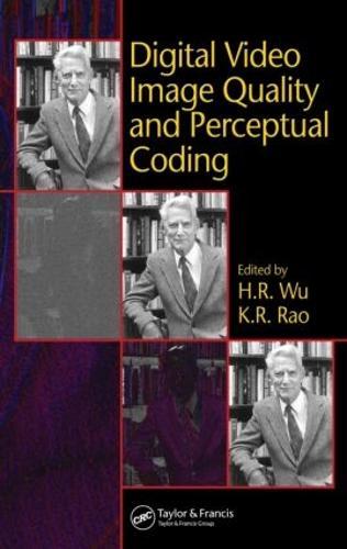 Digital Video Image Quality and Perceptual Coding - Signal Processing and Communications (Hardback)