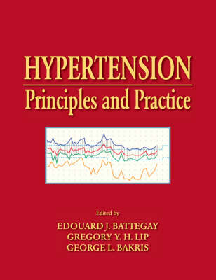Hypertension: Principles and Practice (Hardback)