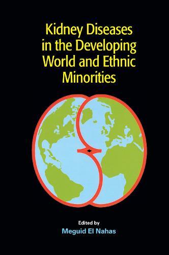 Kidney Diseases in the Developing World and Ethnic Minorities (Hardback)