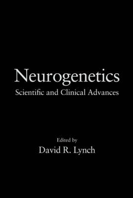 Neurogenetics: Scientific and Clinical Advances - Neurological Disease and Therapy (Hardback)