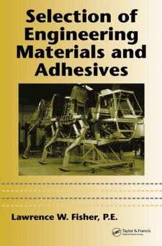Selection of Engineering Materials and Adhesives (Hardback)