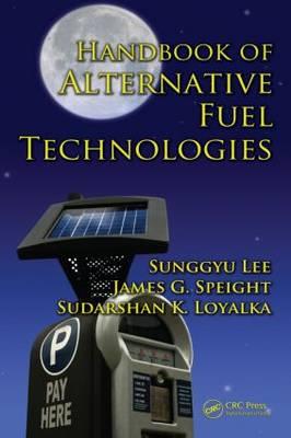 Handbook of Alternative Fuel Technologies - Green Chemistry and Chemical Engineering 18 (Hardback)