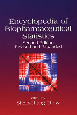 Encyclopedia of Biopharmaceutical Statistics, Second Edition (Hardback)