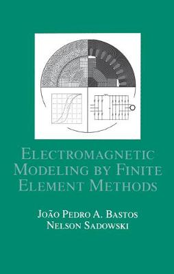 Electromagnetic Modeling by Finite Element Methods - Electrical and Computer Engineering (Hardback)