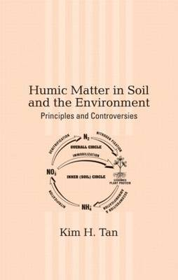 Humic Matter in Soil and the Environment: Issues and Controversies - Books in Soils, Plants, and the Environment 129 (Hardback)