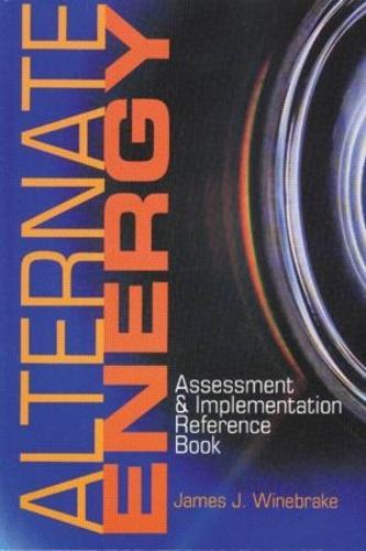 Alternate Energy: Assessment & Implementation Reference Book (Hardback)