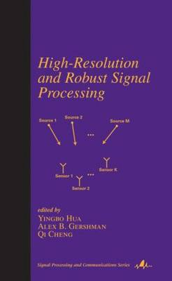 High-Resolution and Robust Signal Processing - Signal Processing and Communications (Hardback)