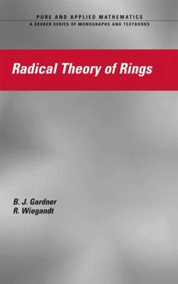 Radical Theory of Rings - Chapman & Hall/CRC Pure and Applied Mathematics (Hardback)