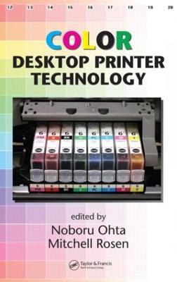 Color Desktop Printer Technology - Optical Science and Engineering (Hardback)