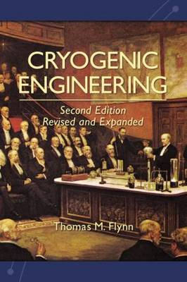 Cryogenic Engineering, Second Edition, Revised and Expanded (Hardback)