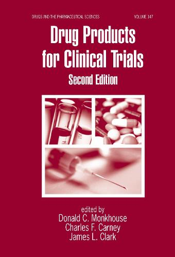 Drug Products for Clinical Trials - Drugs and the Pharmaceutical Sciences (Hardback)