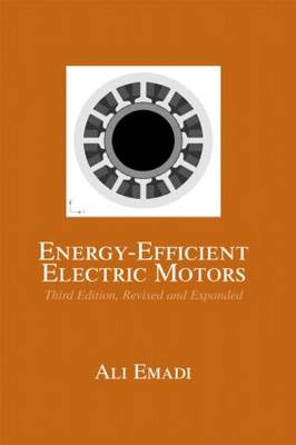 Energy-Efficient Electric Motors, Third Edition, Revised and Expanded - Electrical and Computer Engineering (Hardback)