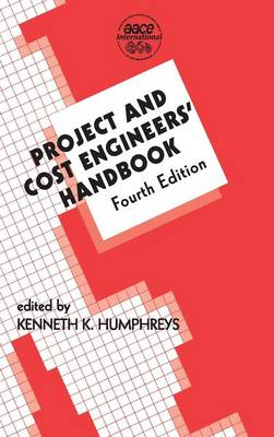 Project and Cost Engineers' Handbook, Fourth Edition - Cost Engineering (Hardback)