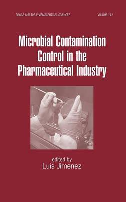 Microbial Contamination Control in the Pharmaceutical Industry - Drugs and the Pharmaceutical Sciences (Hardback)