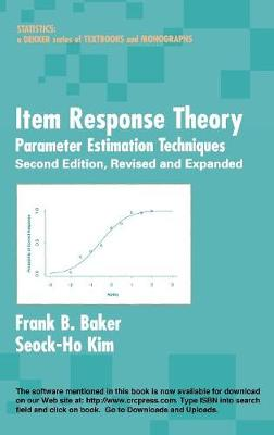 Item Response Theory: Parameter Estimation Techniques, Second Edition - Statistics:  A Series of Textbooks and Monographs (Hardback)
