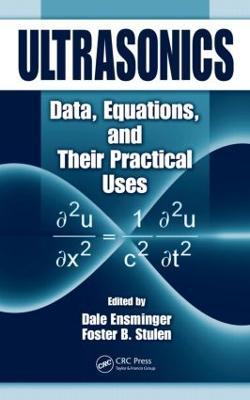 Ultrasonics: Data, Equations and Their Practical Uses (Hardback)