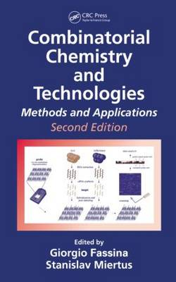 Combinatorial Chemistry and Technologies: Methods and Applications, Second Edition (Hardback)