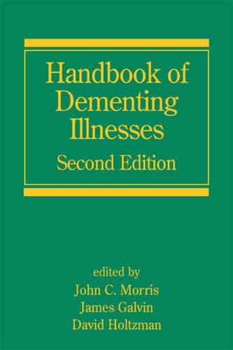 Handbook of Dementing Illnesses, Second Edition - Neurological Disease and Therapy (Hardback)