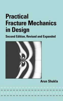 Practical Fracture Mechanics in Design (Hardback)