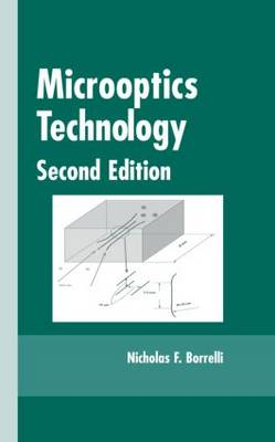 Microoptics Technology: Fabrication and Applications of Lens Arrays and Devices (Hardback)
