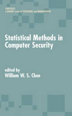 Statistical Methods in Computer Security - Statistics:  A Series of Textbooks and Monographs (Hardback)
