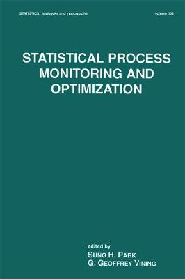 Statistical Process Monitoring and Optimization - Statistics:  A Series of Textbooks and Monographs (Hardback)