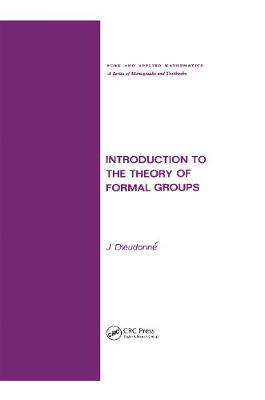 Introduction to the Theory of Formal Groups - Chapman & Hall/CRC Pure and Applied Mathematics 20 (Hardback)