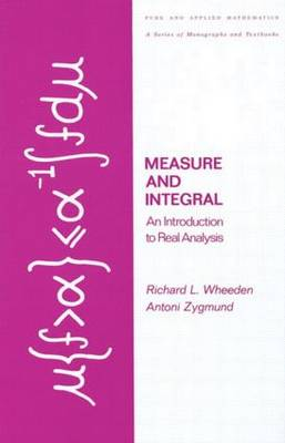 Measure and Integral: An Introduction to Real Analysis - Chapman & Hall/CRC Pure and Applied Mathematics 308 (Hardback)