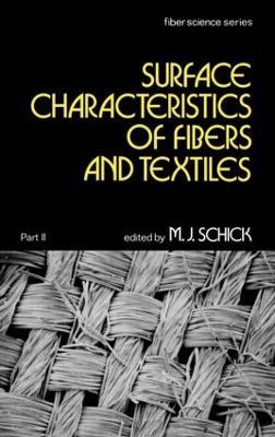 Surface Characteristics of Fibers and Textiles: Part Ii: - Fiber Science 7 (Hardback)