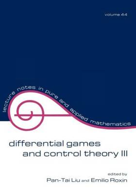 Differential Games and Control Theory Iii: Proceedings of the Third Kingston Conference - Lecture Notes in Pure and Applied Mathematics 44 (Paperback)